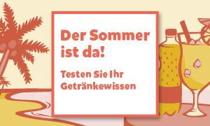 Gewappnet für den Sommer? Testen Sie Ihr Erfrischungsgetränke-Wissen!